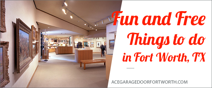Fun And Free Things To Do In Fort Worth Ace Garage Door